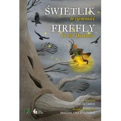 Świetlik w ciemności / Firefly in the Darkness (Jakub Ćwiek, Magdalena Babińska)